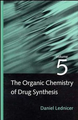 The Organic <span class='search-highlight'>Chemistry</span> of Drug Synthesis, Volume 5