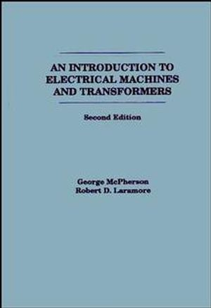 An Introduction to Electrical Machines and Transformers, 2nd Edition