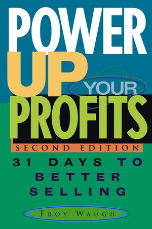 Power Up Your Profits: 31 Days to Better Selling, 2nd Edition