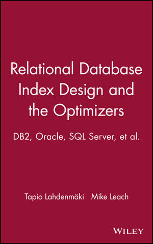 Relational Database Index Design and the Optimizers: DB2, Oracle, SQL Server, et al.