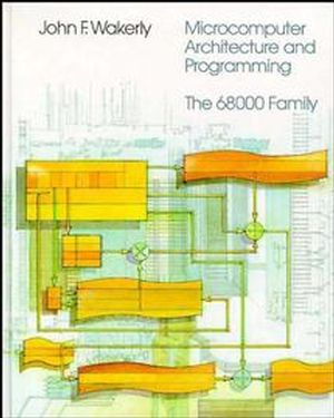 Microcomputer Architecture and Programming: The 68000 Family (0471853194) cover image