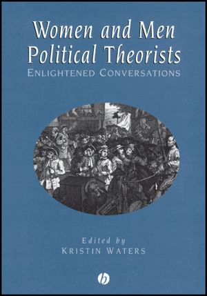 Women and Men Political Theorists: Enlightened Conversations (0631209794) cover image