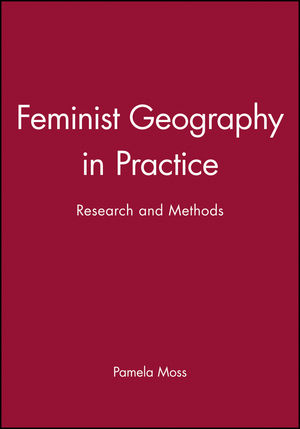 Feminist Geography in Practice: Research and Methods