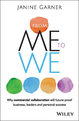 From Me to We: Why Commercial Collaboration Will Future-proof Business, Leaders and Personal Success (0730318494) cover image