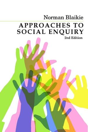Approaches To Social Enquiry Advancing Knowledge 2nd Edition Wiley
