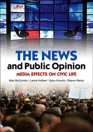 The News and Public Opinion: Media Effects on Civic Life (0745645194) cover image