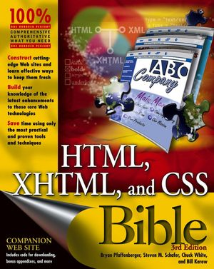 HTML, XHTML, and CSS Bible, 3rd Edition (0764557394) cover image