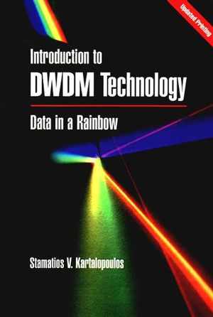 Introduction to DWDM Technology: Data in a Rainbow  (0780353994) cover image