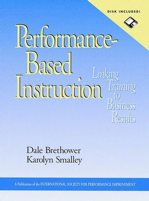 Performance-Based Instruction: Linking Training to Business Results, includes a Microsoft Word diskette