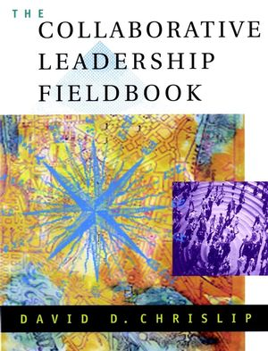 The Collaborative Leadership Fieldbook (0787957194) cover image