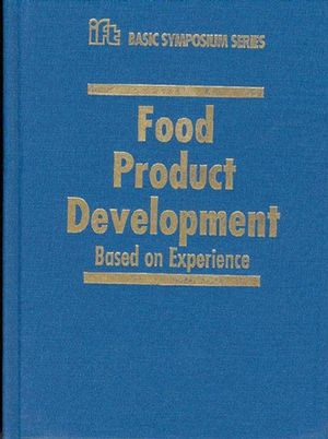 Food Product Development: Based on Experience (0813820294) cover image