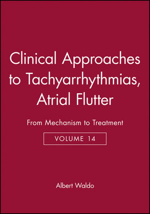 Clinical Approaches to Tachyarrhythmias, Volume 14, Atrial Flutter: From Mechanism to Treatment