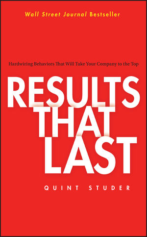 Results That Last: Hardwiring Behaviors That Will Take Your Company to the Top (1118040694) cover image