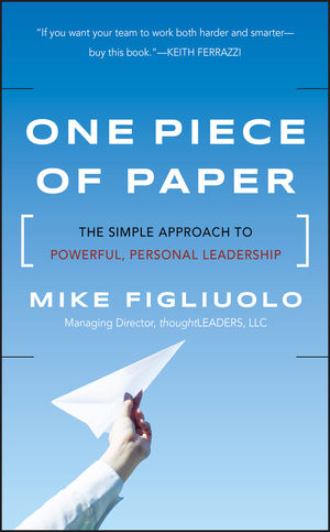 One Piece of Paper: The Simple Approach to Powerful, Personal Leadership (1118049594) cover image