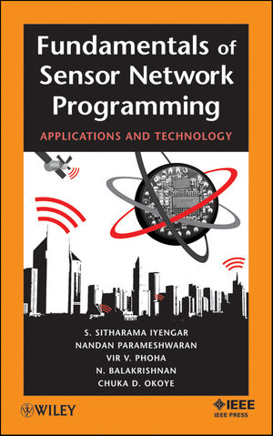 Fundamentals of Sensor Network Programming: Applications and Technology (1118099494) cover image