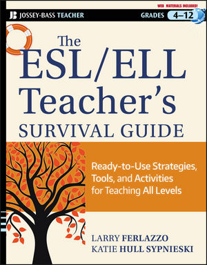 Book Cover Image for The ESL / ELL Teacher's Survival Guide: Ready-to-Use Strategies, Tools, and Activities for Teaching English Language Learners of All Levels