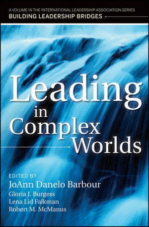 Leading in Complex Worlds: A Volume in the International Leadership Series, Building Leadership Bridges