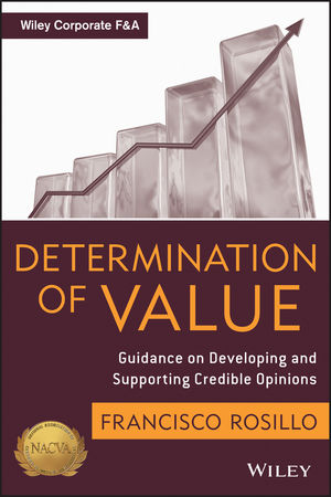 Determination of Value: Appraisal Guidance on Developing and Supporting a Credible Opinion (1118287894) cover image