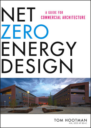 Net Zero Energy Design: A Guide for Commercial Architecture (1118348494) cover image