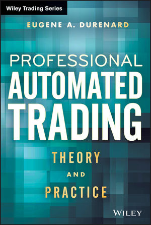 Professional Automated Trading: Theory and Practice (1118419294) cover image