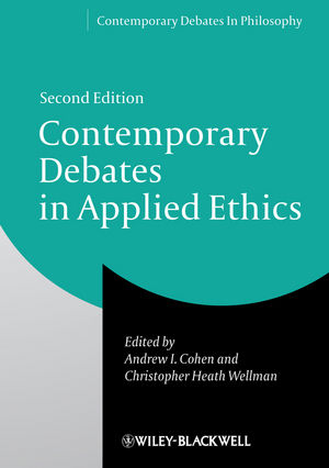 Contemporary Debates in Applied Ethics, 2nd Edition (1118479394) cover image