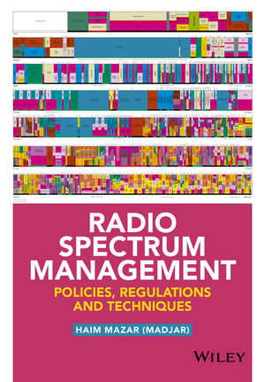 Radio Spectrum Management: Policies, Regulations and Techniques (1118511794) cover image