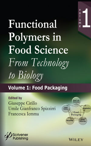 Functional Polymers in Food Science: From Technology to Biology, Volume 1: Food Packaging