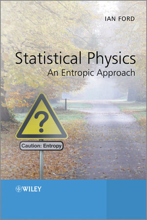 Statistical Physics: An Entropic Approach (1118597494) cover image
