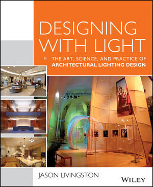 Designing With Light: The Art, Science and Practice of Architectural Lighting Design (1118740394) cover image