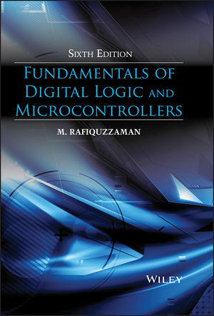 Fundamentals of Digital Logic and Microcontrollers, 6th Edition (1119095794) cover image