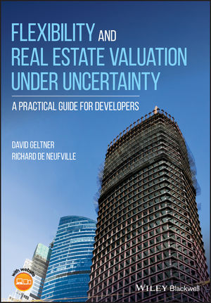 Flexibility and Real Estate Valuation under Uncertainty: A Practical Guide for Developers