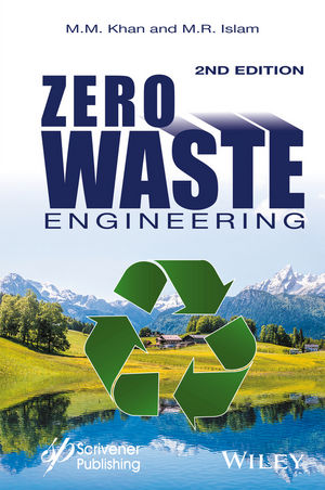 Zero Waste Engineering: A New Era of Sustainable Technology Development, 2nd Edition
