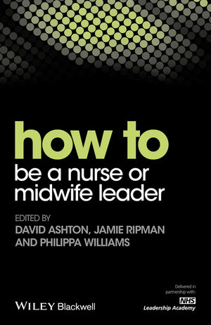 How to be a Nurse or Midwife Leader (1119186994) cover image