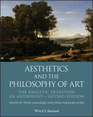 Aesthetics and the Philosophy of Art: The Analytic Tradition, An Anthology, 2nd Edition