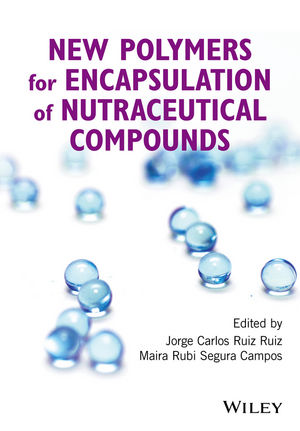 New Polymers for Encapsulation of Nutraceutical Compounds (1119228794) cover image