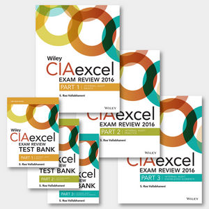 Wiley CIAexcel Exam Review + Test Bank 2016: Complete Set