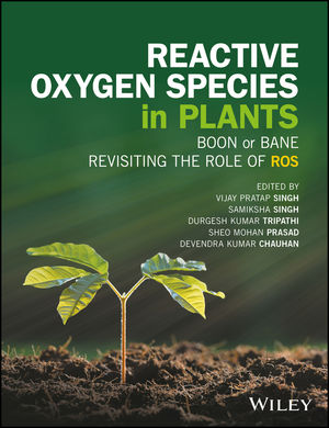 Reactive Oxygen Species in Plants: Boon Or Bane - Revisiting the Role of ROS