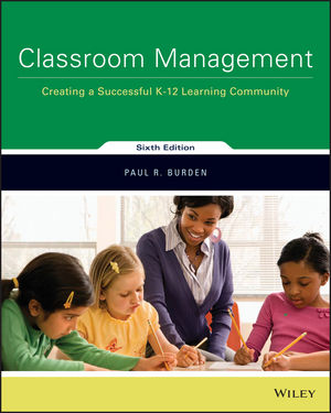 Classroom Management: Creating a Successful K-12 Learning Community, 6th Edition (1119352894) cover image