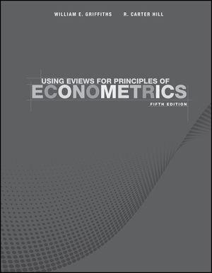 Using EViews for Principles of Econometrics, 5th Edition