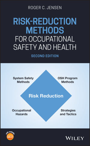 Risk-Reduction Methods for Occupational Safety and Health, 2nd Edition