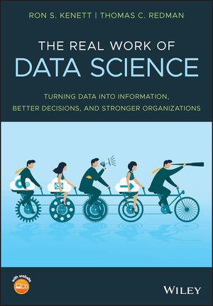 The Real Work of Data Science: Turning data into information, better decisions, and stronger organizations