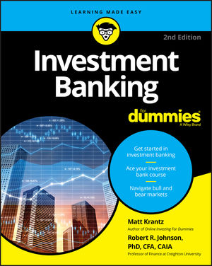 Investment Banking For Dummies, 2nd Edition