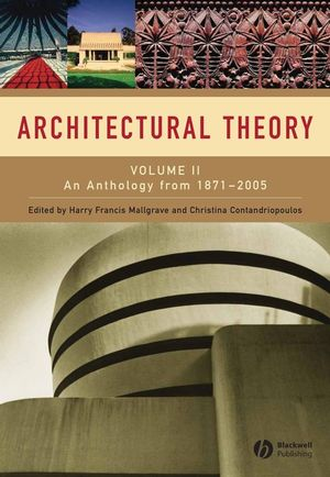 Architectural Theory: Volume II - An Anthology from 1871 to 2005 (1405102594) cover image