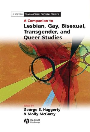 A Companion to Lesbian, Gay, Bisexual, Transgender, and Queer Studies (1405113294) cover image