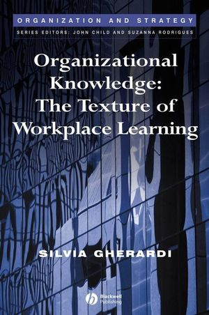 Organizational Knowledge: The Texture of Workplace Learning (1405125594) cover image