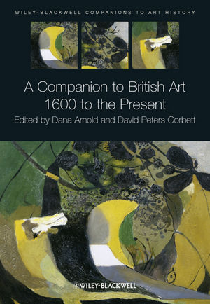 A Companion to British Art: 1600 to the Present (1405136294) cover image