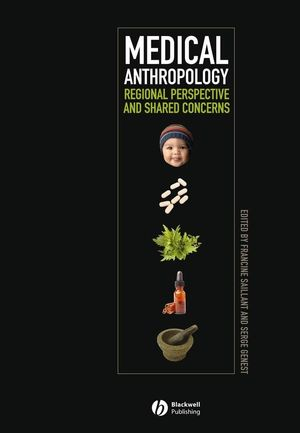 Medical Anthropology: Regional Perspectives and Shared Concerns (1405152494) cover image