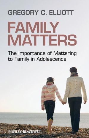 Family Matters: The Importance of Mattering to Family in Adolescence  (1444305794) cover image