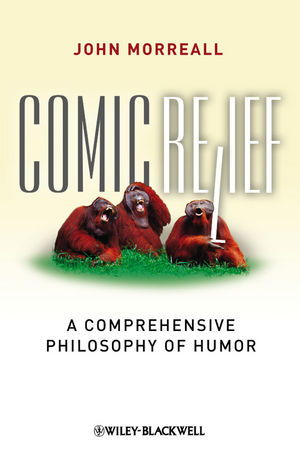 Comic Relief: A Comprehensive Philosophy of Humor (1444358294) cover image