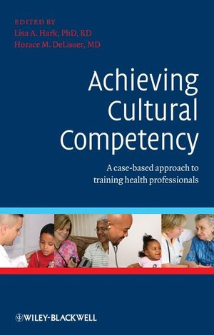 Achieving Cultural Competency: A Case-Based Approach to Training Health Professionals (1444360094) cover image